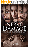 Nerve Damage: A chilling psychological thriller that will have you covering your eyes and turning the pages faster at the same time (English Edition)
