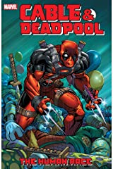 Cable & Deadpool Vol. 3: The Human Race Kindle Edition