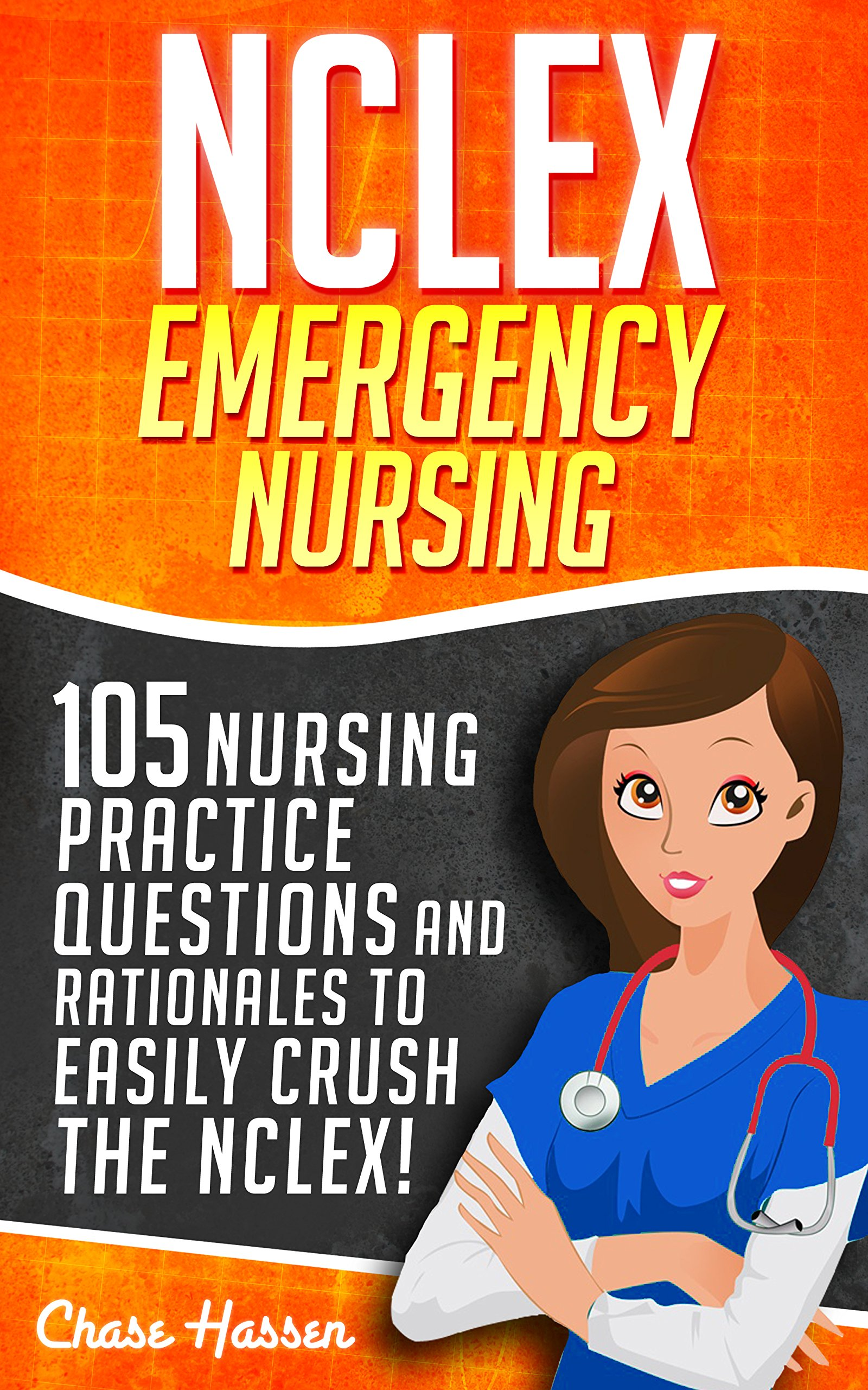 NCLEX Emergency Medications  105 Nursing Practice Questions And Rationales To EASILY Crush The NCLEX   Nursing Review Questions And RN Comprehensive Content ... Test Success Book 1   English Edition
