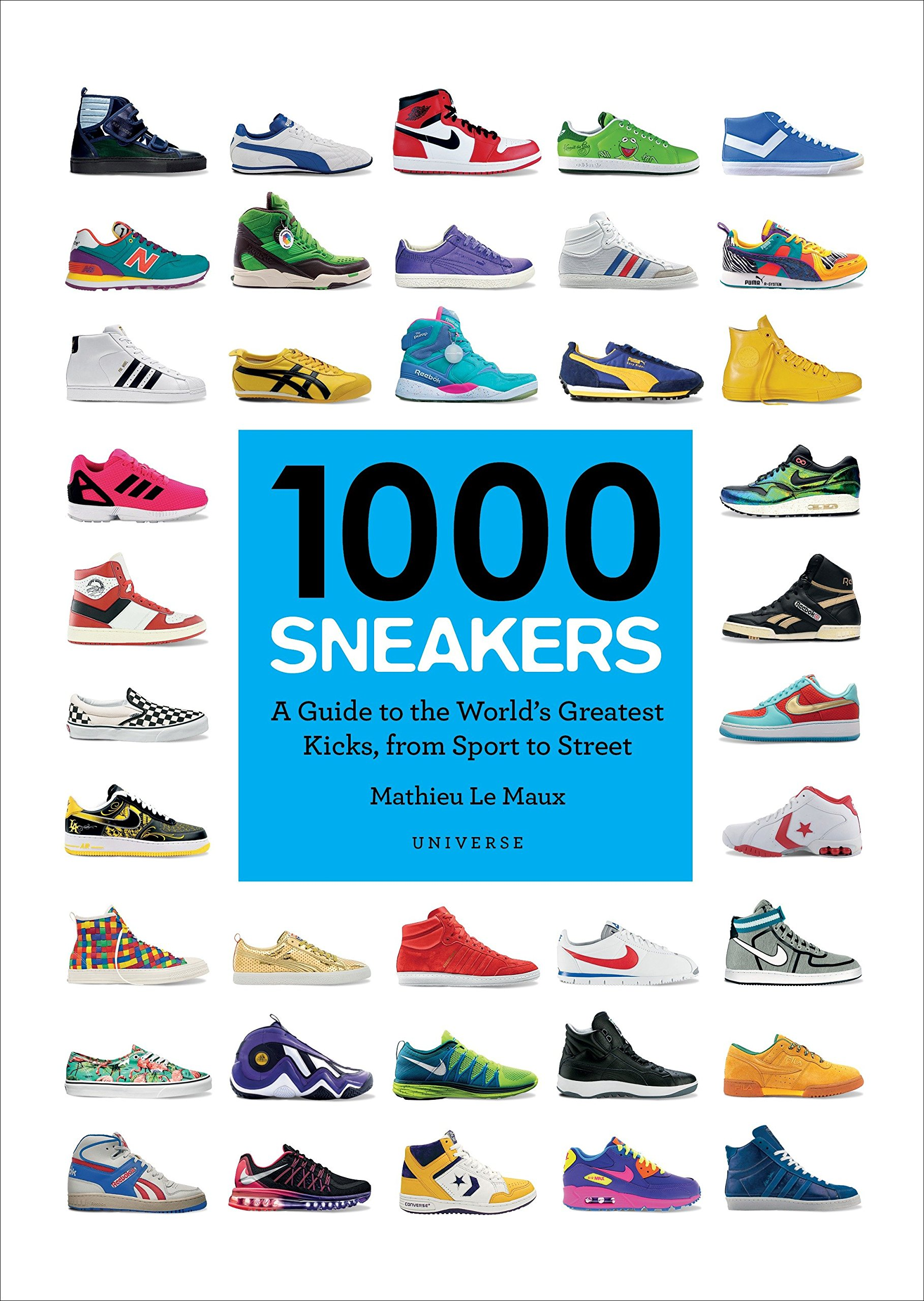 Download 1000 Sneakers: A Guide to the World's Greatest Kicks, from Sport to Street ebook