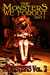 The Monsters We Forgot - Part II: MONSTERS Volume 2 Kindle Edition
