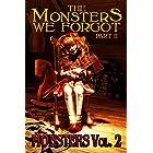 The Monsters We Forgot - Part II: MONSTERS Volume 2