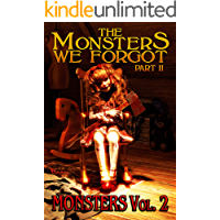 The Monsters We Forgot - Part II: MONSTERS Volume 2 book cover