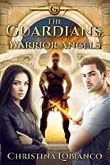The Guardians: Warrior Angels Kindle Edition
