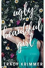 Ugly Beautiful Girl Kindle Edition