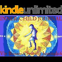Creating Journals (Book 6) - Inner-Child Journal