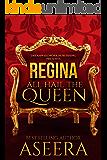 REGINA: All Hail The Queen