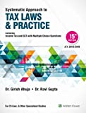 Systematic Approach to Tax Laws & Practice: Containing Income Tax and GST with Multiple Choice Questions
