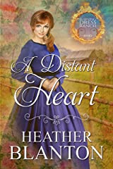 A Distant Heart (Burning Dress Ranch Book 1) Kindle Edition