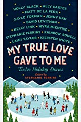 My True Love Gave to Me: Twelve Holiday Stories Kindle Edition