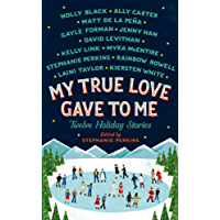 My True Love Gave to Me: Twelve Holiday Stories (English Edition)