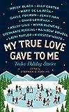 My True Love Gave to Me: Twelve Holiday Stories