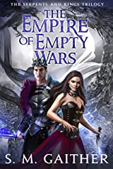 The Empire of Empty Wars (Serpents and Kings Book 3) Kindle Edition