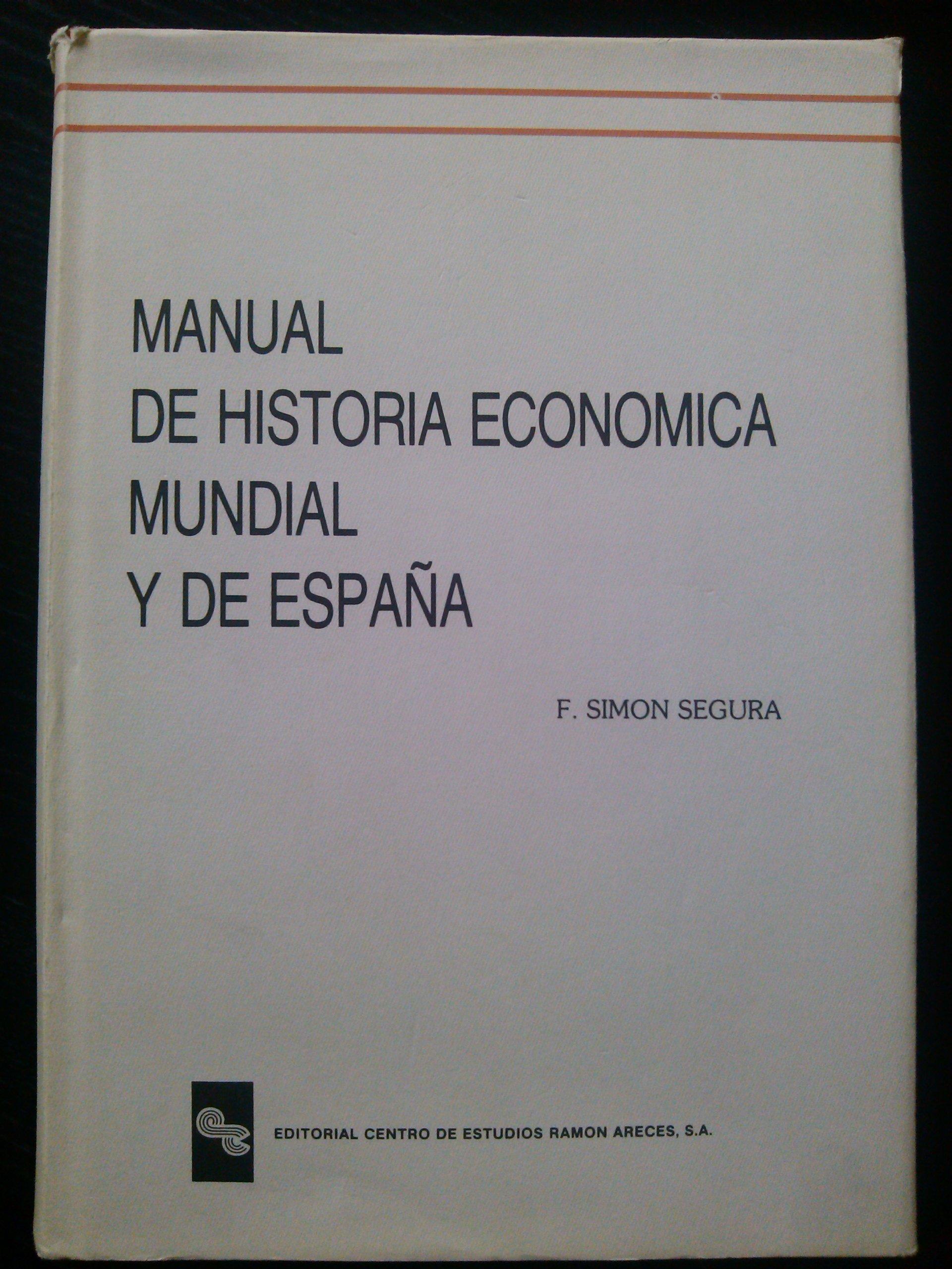 Manual De Historia Economica Mundial Y De España: Amazon.es: SIMÓN ...