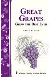 Great Grapes: Grow the Best Ever / Storey's Country Wisdom Bulletin A-53