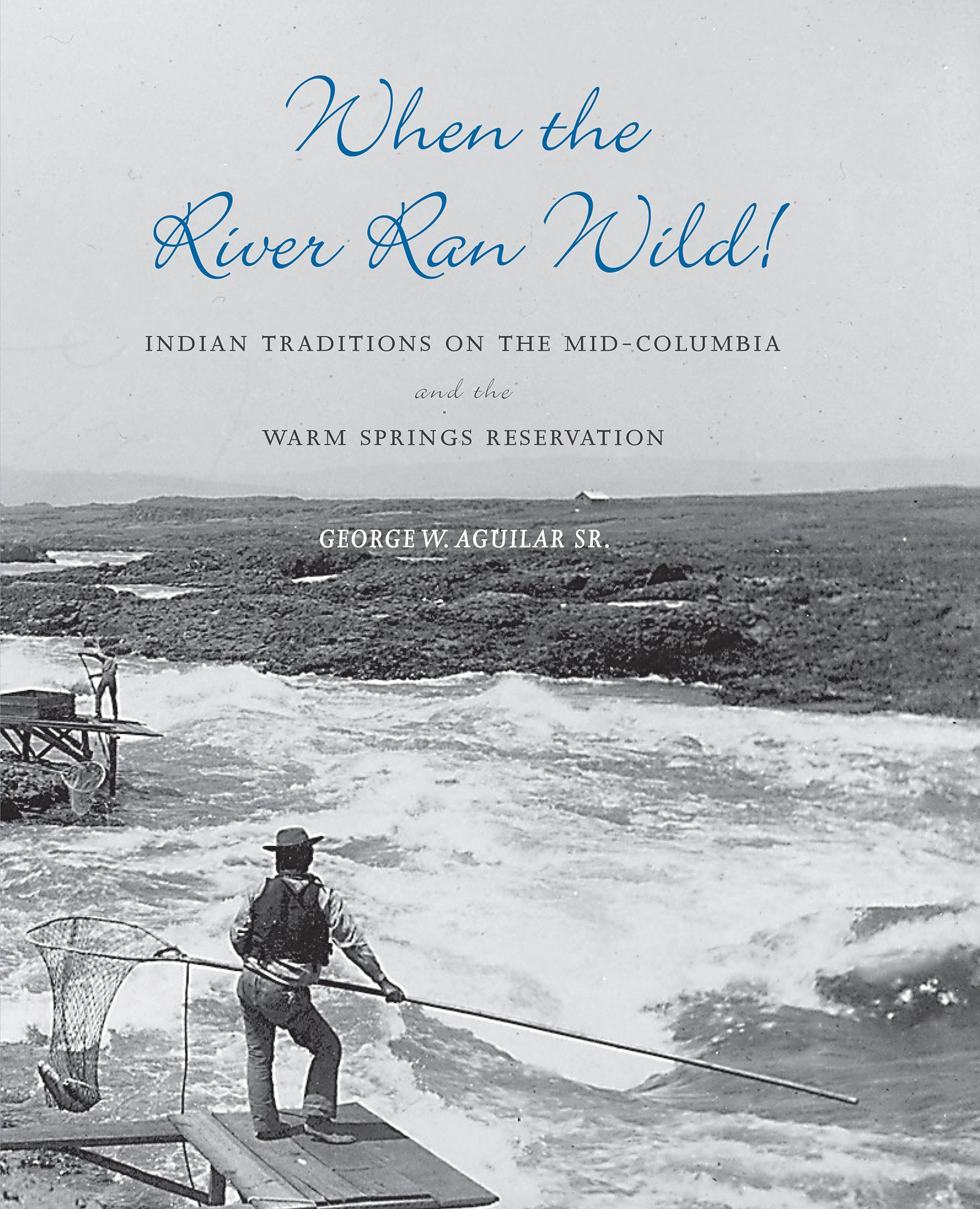 Download When the River Ran Wild! Indian Traditions on the Mid-Columbia and the Warm Springs Reservation pdf epub