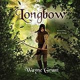 Longbow: The Saga of Roland Inness, Book 1