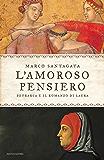 L'amoroso pensiero: Petrarca e il romanzo di Laura