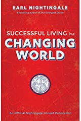 Successful Living in a Changing World (An Official Nightingale Conant Publication) Kindle Edition