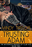 Trusting Adam (Mysterious Masters of Club Vice Book 2)