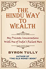 The Hindu Way to Wealth: My Private Conversations with One of India's Richest Men Kindle Edition