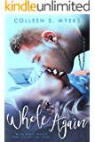 Whole Again (Hometown Heroes Book 1)