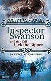 Inspector Swanson und der Fall Jack the Ripper: Ein viktorianischer Krimi (Inspector Swanson: Baker Street Bibliothek 2)