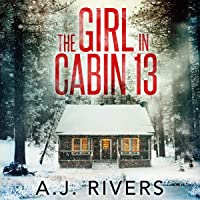 The Girl in Cabin 13: Emma Griffin FBI Mystery, Book 1