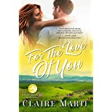 For The Love of You: A fake-engagement romance (Pacific Vista Ranch Book 3)