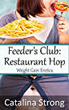 Feeder's Club: Restaurant Hop (Feeder/Feedee, Stuffing, BBW, Stuck): Weight Gain Erotica
