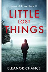 Little Lost Things: Arms of Grace Book II (A Kidnapping Crime Thriller) Kindle Edition