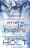 Where Danger Hides (Corporate Heat Book 1)