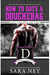 The Failing Hours: How to Date a Douchebag Kindle Edition