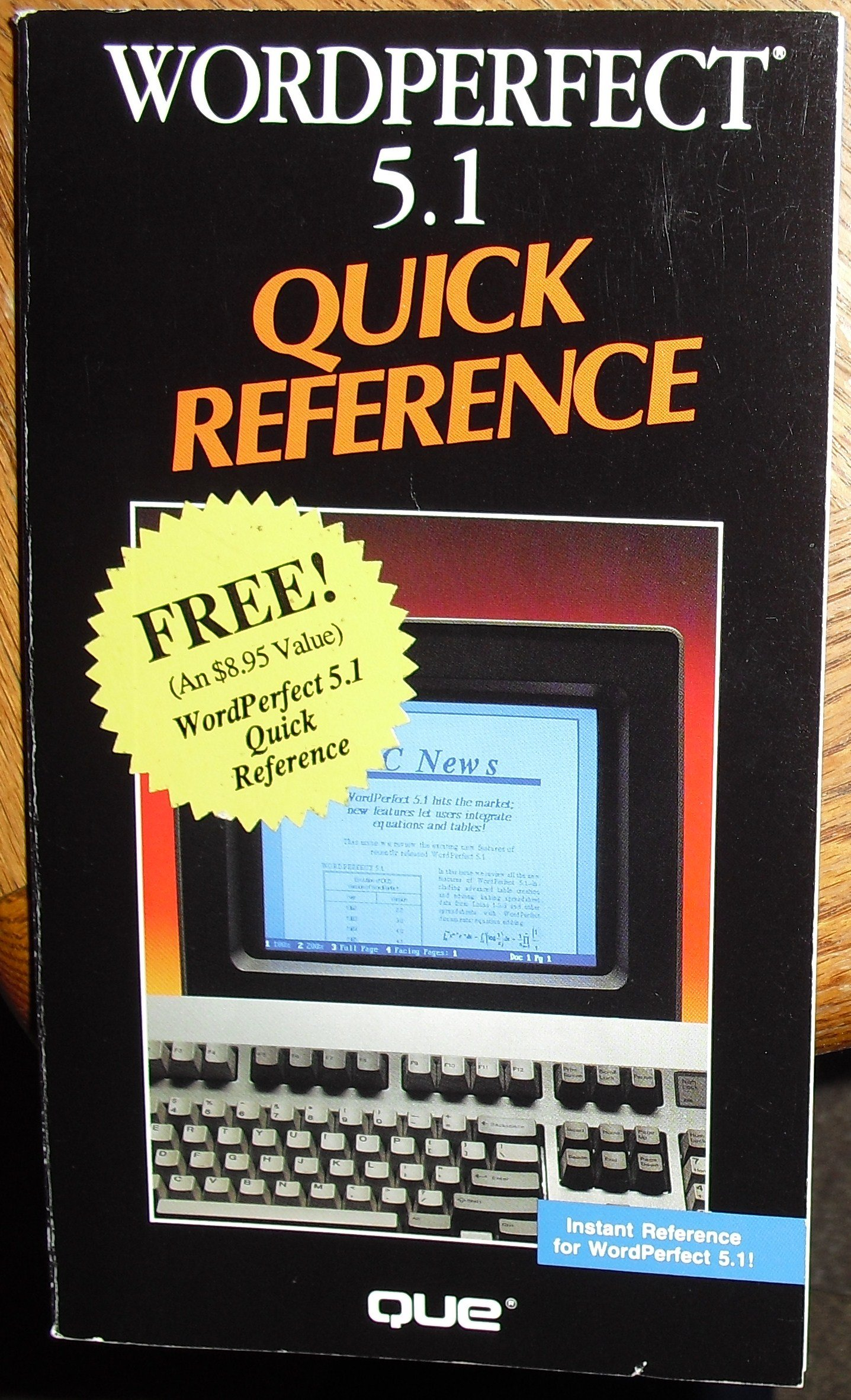 Wordperfect 5.1 Quick Reference (Que Quick Reference Series)