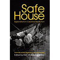 Safe House: Explorations in Creative Nonfiction (Commonwealth Writers Book 2)