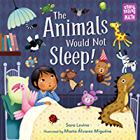 The Animals Would Not Sleep! (Storytelling Math Book 2)
