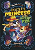 Private Eye Princess and the Emerald Pea: A Graphic Novel (Far Out Fairy Tales)