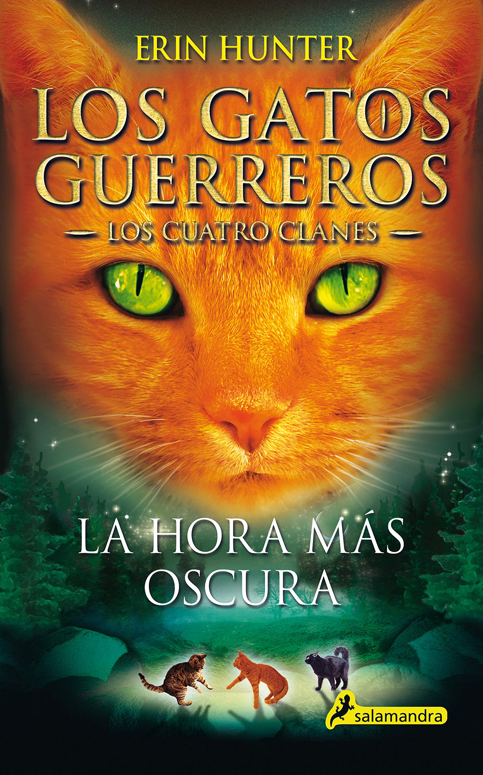 La Hora Más Oscura The Darkest Hour Los Gatos Guerreros Warriors Spanish Edition 9788498385588 Hunter Erin Books