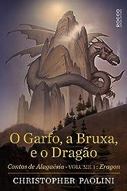 O garfo, a bruxa, e o dragão: Contos de Alagaësia: Eragon, volume 1 (Ciclo A Herança)