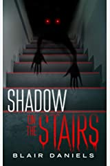 Shadow on the Stairs: Urban Mysteries and Horror Stories Kindle Edition