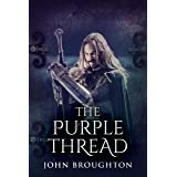 The Purple Thread: Eighth-Century Saxon Missions In Europe