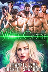 The Wife Code: Banks (Six Men of Alaska Book 4)