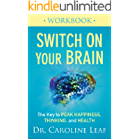 Switch On Your Brain Workbook: The Key to Peak Happiness, Thinking, and Health (English Edition)