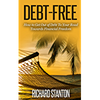 Debt-Free: How to Get Out of Debt To Your Road Towards Financial Freedom (English Edition)
