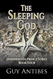 The Sleeping God (The Disinherited Prince Series Book 4)