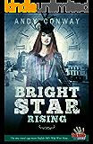 Bright Star Rising: The time travel saga meets Buffalo Bill's Wild West Show... (Touchstone Season 2)