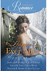 Happily Ever After Collection (A Timeless Romance Anthology Book 20) Kindle Edition