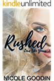 Rushed (Love like Yours Series Book 1) (English Edition)