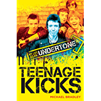 Teenage Kicks: My Life as an Undertone