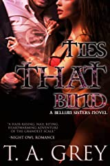 Ties That Bind: The Bellum Sisters Book 3 Kindle Edition